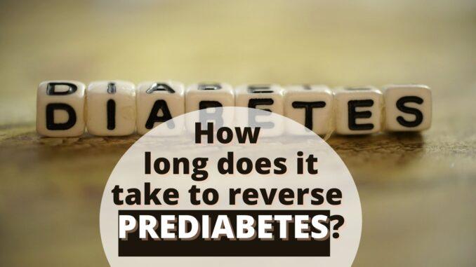 How long does it take to reverse prediabetes