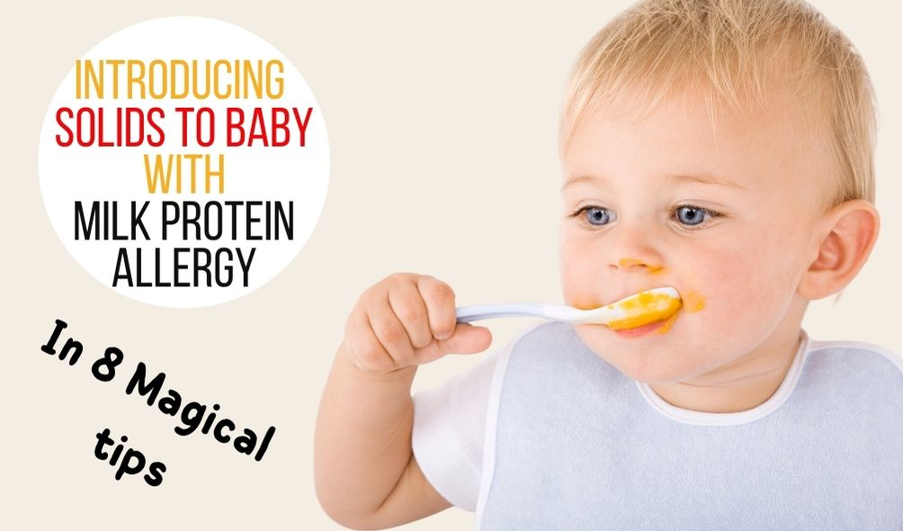 Introducing solids to baby with milk protein allergy